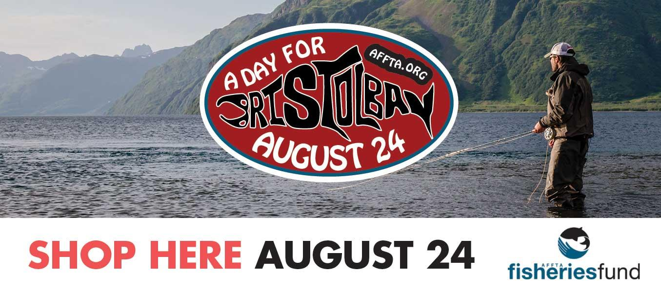 A Day for Bristol Bay. August 24. AFFTA.ORG. Shop Here August 24. Fisheries Fund.